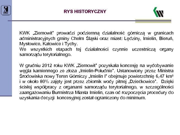 """RYS HISTORYCZNY KWK """"Ziemowit"""" prowadzi podziemną działalność górniczą w granicach administracyjnych gminy Chełm Śląski"""