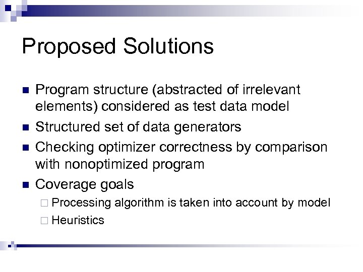 Proposed Solutions n n Program structure (abstracted of irrelevant elements) considered as test data