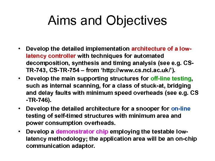 Aims and Objectives • Develop the detailed implementation architecture of a lowlatency controller with