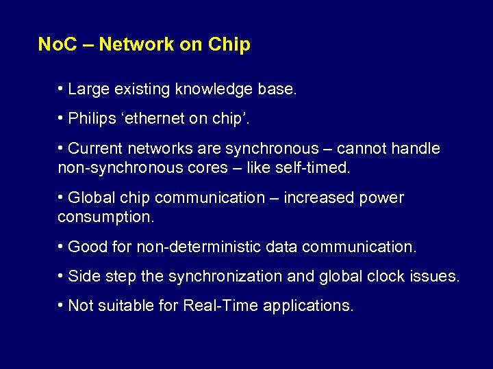 No. C – Network on Chip • Large existing knowledge base. • Philips 'ethernet