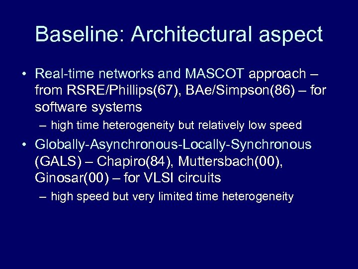 Baseline: Architectural aspect • Real-time networks and MASCOT approach – from RSRE/Phillips(67), BAe/Simpson(86) –