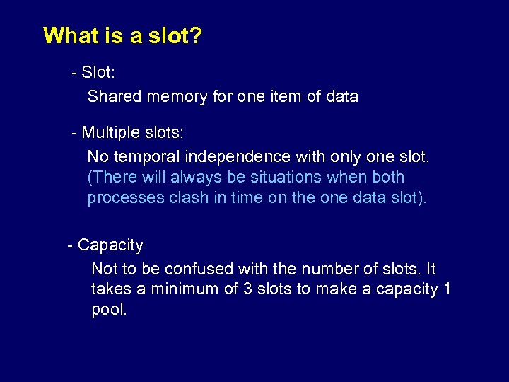 What is a slot? - Slot: Shared memory for one item of data -