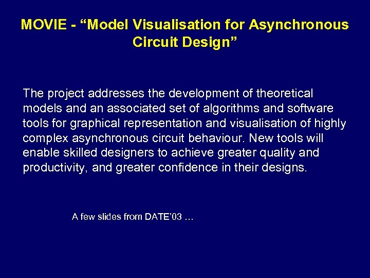 "MOVIE - ""Model Visualisation for Asynchronous Circuit Design"" The project addresses the development of"