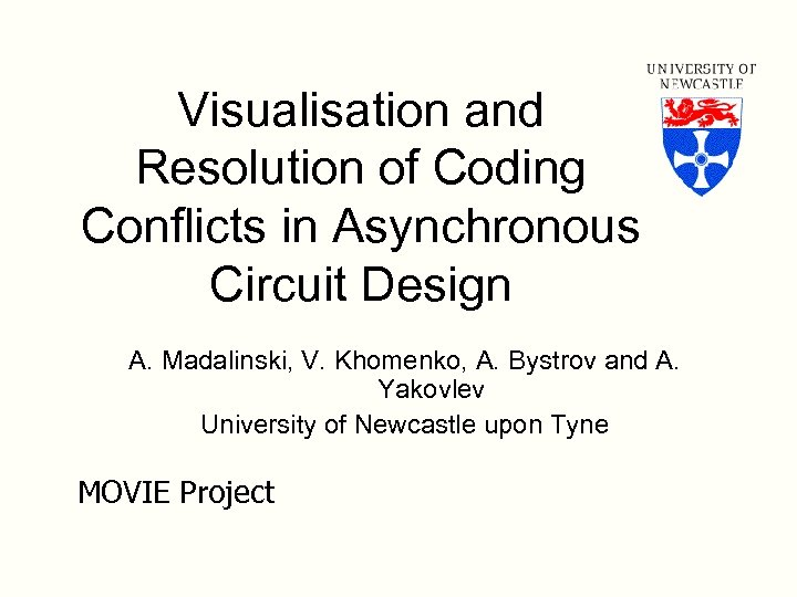Visualisation and Resolution of Coding Conflicts in Asynchronous Circuit Design A. Madalinski, V. Khomenko,