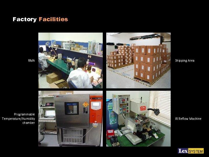 Factory Facilities RMA Programmable Temperature/Humidity chamber Shipping Area IR Reflow Machine