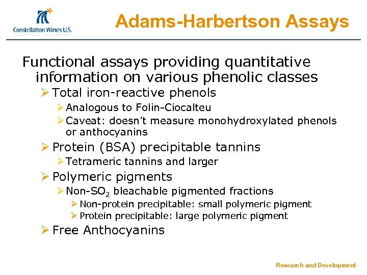 Adams-Harbertson Assays Functional assays providing quantitative information on various phenolic classes Ø Total iron-reactive