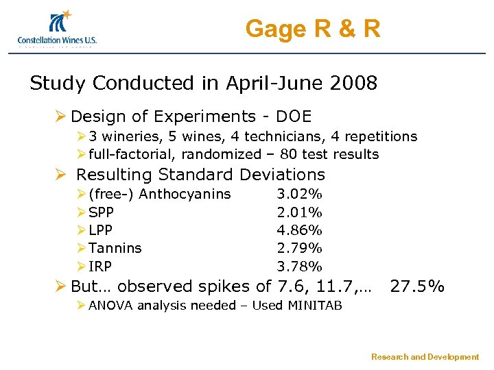 Gage R & R Study Conducted in April-June 2008 Ø Design of Experiments -
