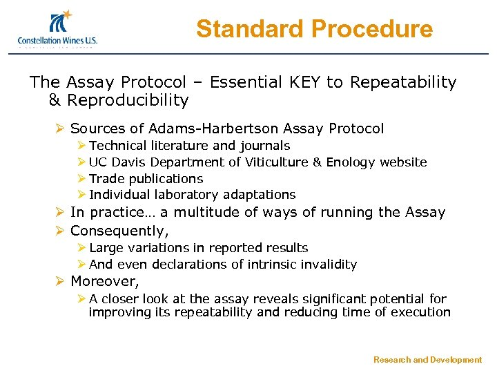 Standard Procedure The Assay Protocol – Essential KEY to Repeatability & Reproducibility Ø Sources