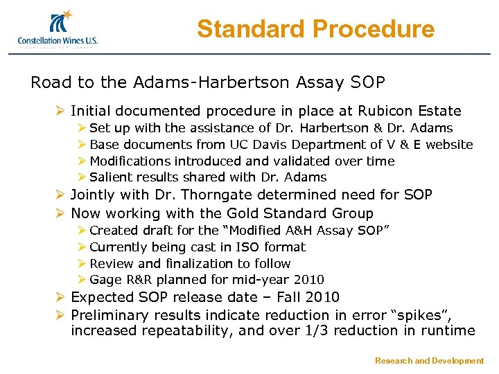 Standard Procedure Road to the Adams-Harbertson Assay SOP Ø Initial documented procedure in place