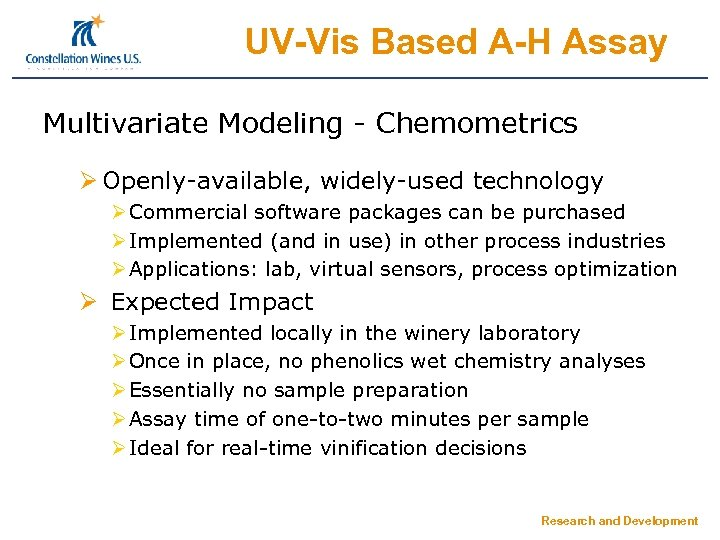 UV-Vis Based A-H Assay Multivariate Modeling - Chemometrics Ø Openly-available, widely-used technology Ø Commercial