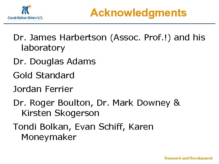 Acknowledgments Dr. James Harbertson (Assoc. Prof. !) and his laboratory Dr. Douglas Adams Gold
