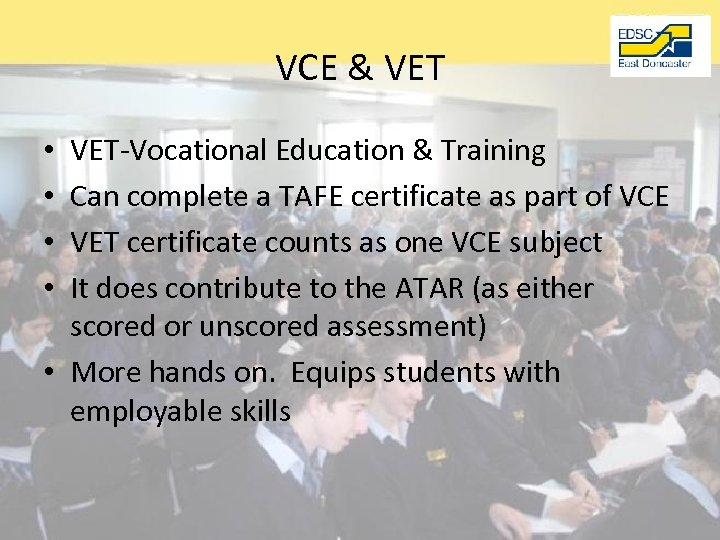 VCE & VET-Vocational Education & Training Can complete a TAFE certificate as part of