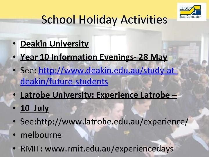 School Holiday Activities • Deakin University • Year 10 Information Evenings- 28 May •