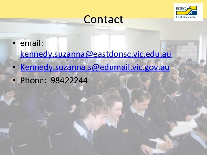 Contact • email: kennedy. suzanna@eastdonsc. vic. edu. au • Kennedy. suzanna. s@edumail. vic. gov.