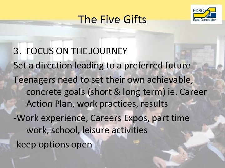The Five Gifts 3. FOCUS ON THE JOURNEY Set a direction leading to a