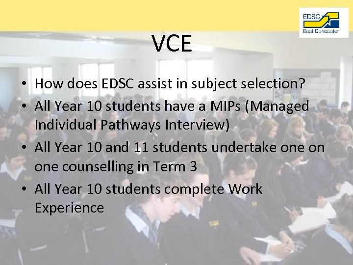 VCE • How does EDSC assist in subject selection? • All Year 10 students