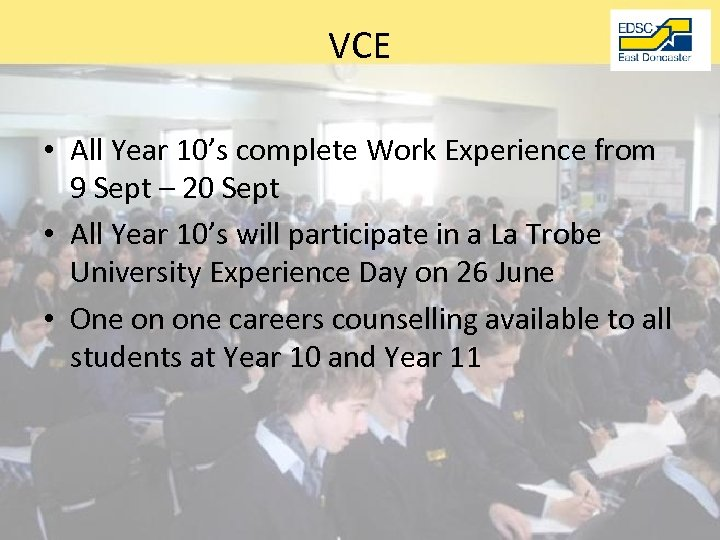 VCE • All Year 10's complete Work Experience from 9 Sept – 20 Sept