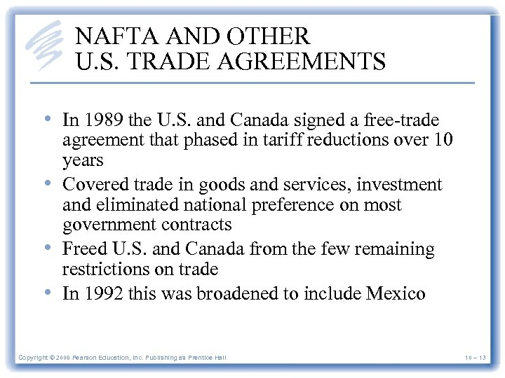 NAFTA AND OTHER U. S. TRADE AGREEMENTS • In 1989 the U. S. and