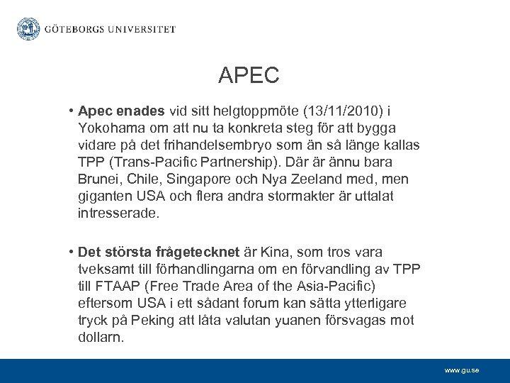 APEC • Apec enades vid sitt helgtoppmöte (13/11/2010) i Yokohama om att nu ta