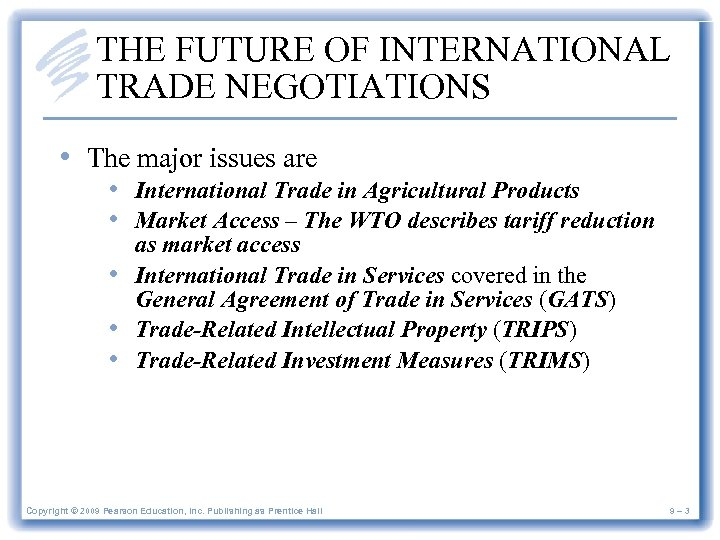 THE FUTURE OF INTERNATIONAL TRADE NEGOTIATIONS • The major issues are • International Trade