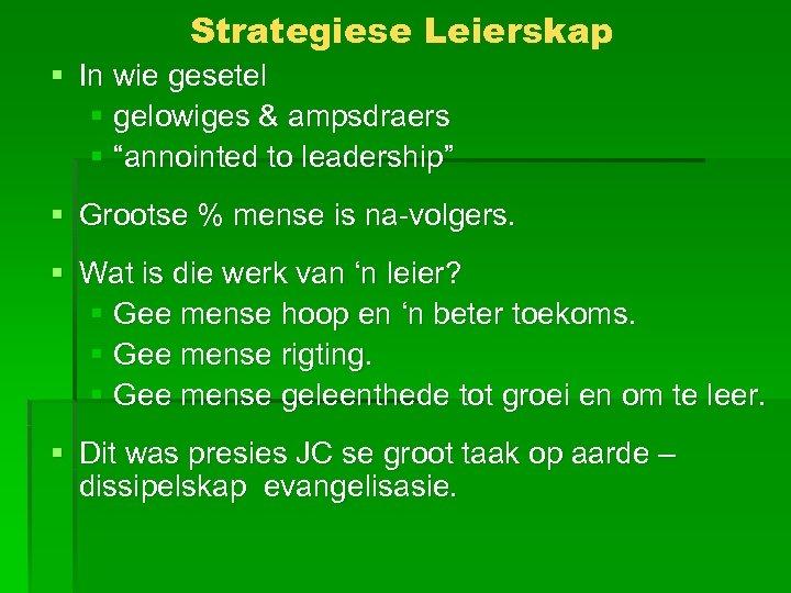 """Strategiese Leierskap § In wie gesetel § gelowiges & ampsdraers § """"annointed to leadership"""""""
