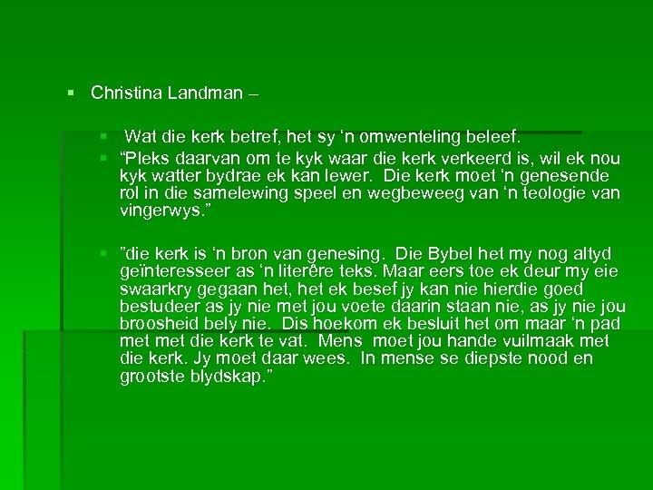 § Christina Landman – § Wat die kerk betref, het sy 'n omwenteling beleef.