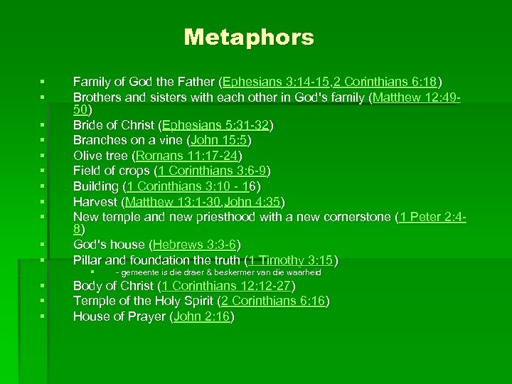 Metaphors § § § § Family of God the Father (Ephesians 3: 14 -15,