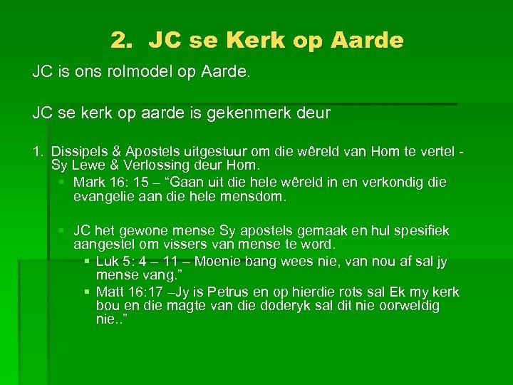 2. JC se Kerk op Aarde JC is ons rolmodel op Aarde. JC se