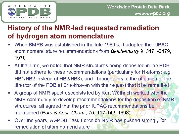 Worldwide Protein Data Bank www. wwpdb. org History of the NMR-led requested remediation of
