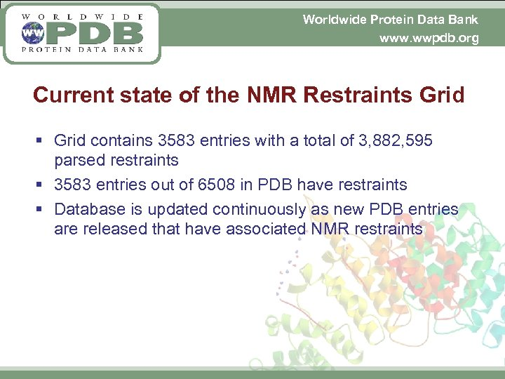 Worldwide Protein Data Bank www. wwpdb. org Current state of the NMR Restraints Grid