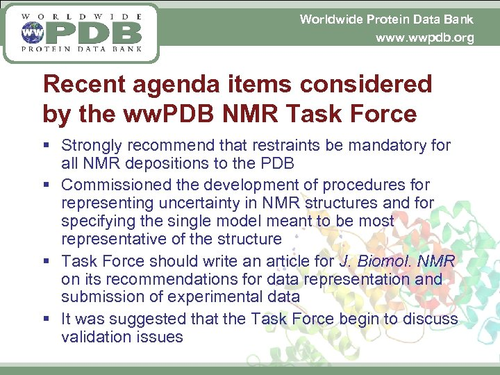 Worldwide Protein Data Bank www. wwpdb. org Recent agenda items considered by the ww.