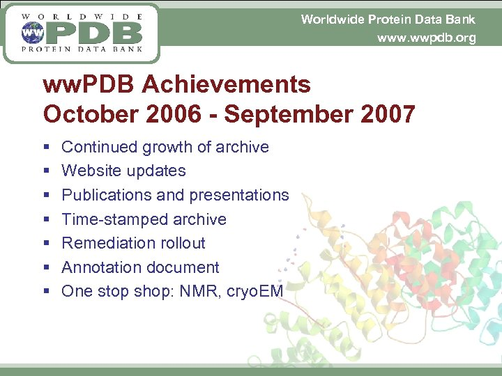 Worldwide Protein Data Bank www. wwpdb. org ww. PDB Achievements October 2006 - September