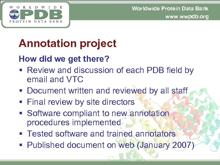 Worldwide Protein Data Bank www. wwpdb. org Annotation project How did we get there?