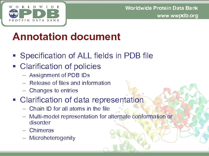 Worldwide Protein Data Bank www. wwpdb. org Annotation document § Specification of ALL fields