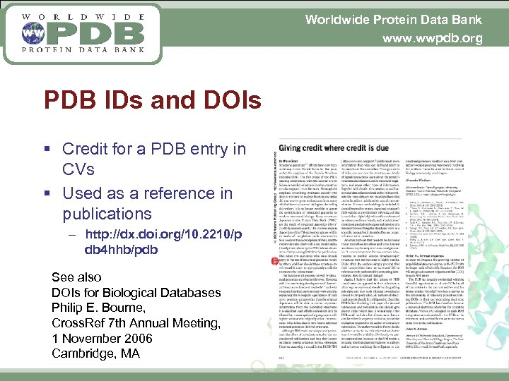 Worldwide Protein Data Bank www. wwpdb. org PDB IDs and DOIs § Credit for