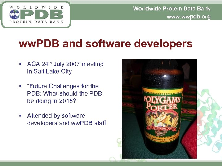 Worldwide Protein Data Bank www. wwpdb. org ww. PDB and software developers § ACA