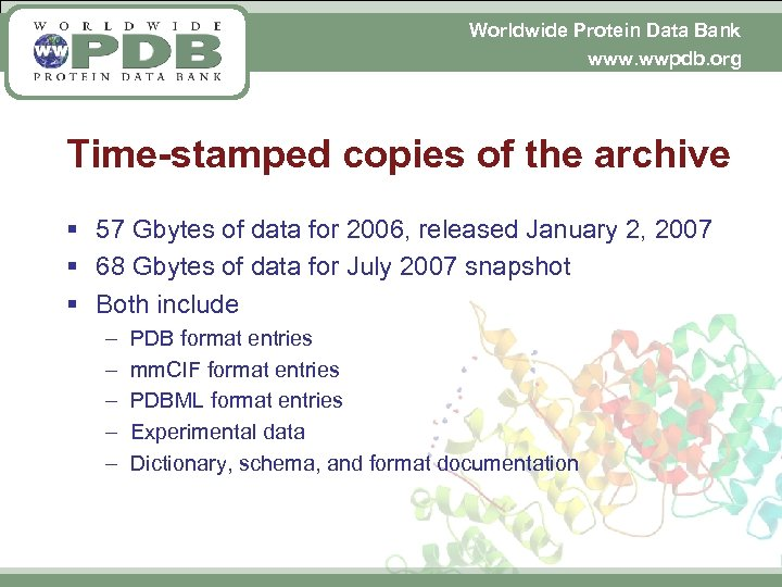 Worldwide Protein Data Bank www. wwpdb. org Time-stamped copies of the archive § 57