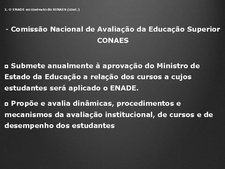 1. O ENADE no contexto do SINAES (cont. ) - Comissão Nacional de Avaliação