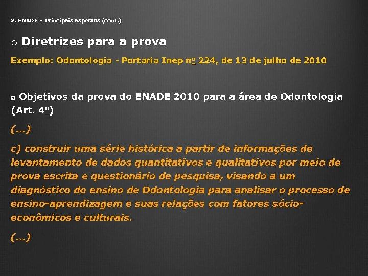2. ENADE – Principais aspectos (cont. ) o Diretrizes para a prova Exemplo: Odontologia