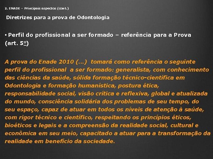 2. ENADE – Principais aspectos (cont. ) Diretrizes para a prova de Odontologia •