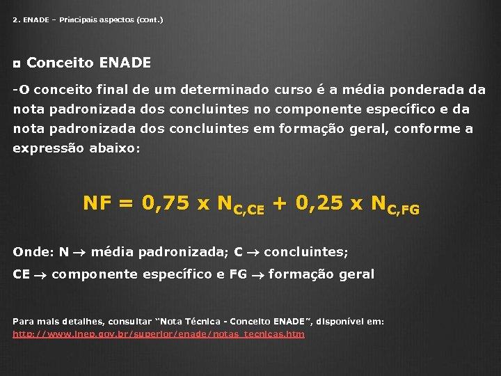 2. ENADE – Principais aspectos (cont. ) ◘ Conceito ENADE -O conceito final de
