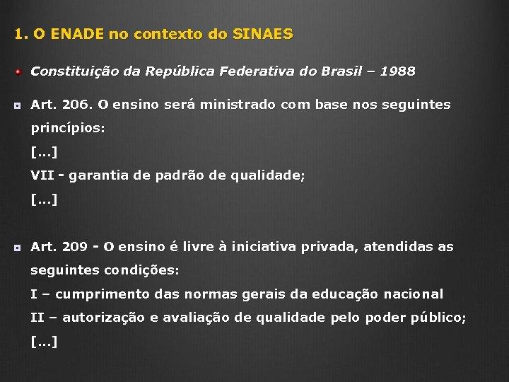1. O ENADE no contexto do SINAES Constituição da República Federativa do Brasil –