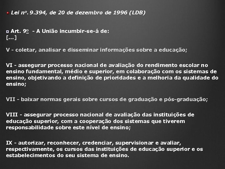 Lei no. 9. 394, de 20 de dezembro de 1996 (LDB) ◘ Art. 9