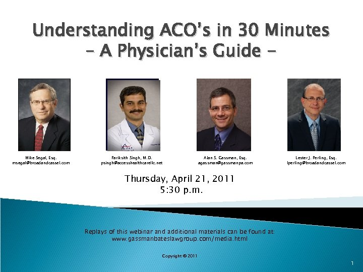 Understanding ACO's in 30 Minutes – A Physician's Guide - Mike Segal, Esq. msegal@broadandcassel.