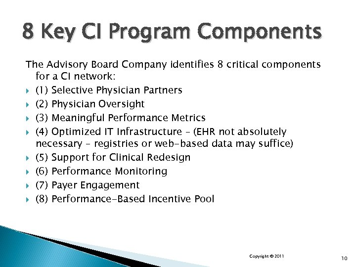 8 Key CI Program Components The Advisory Board Company identifies 8 critical components for