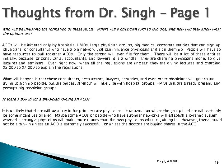 Thoughts from Dr. Singh – Page 1 Who will be initiating the formation of