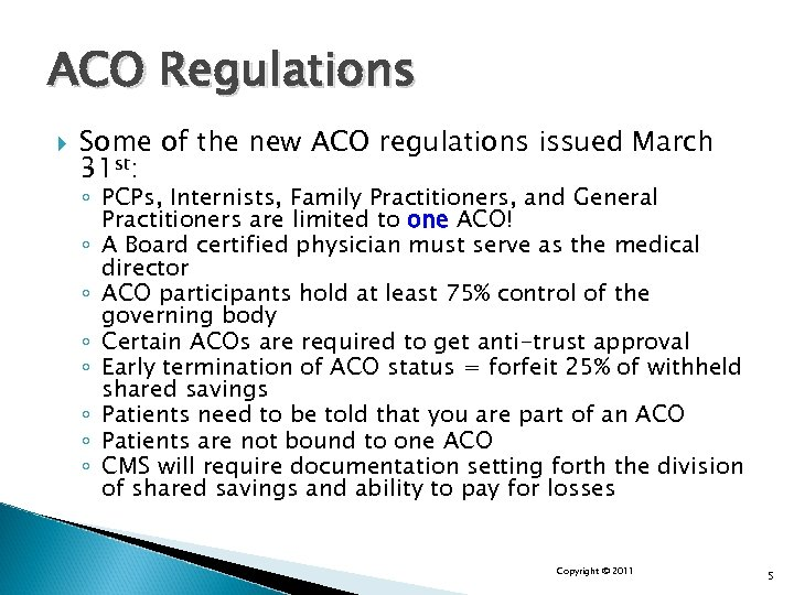 ACO Regulations Some of the new ACO regulations issued March 31 st: ◦ PCPs,