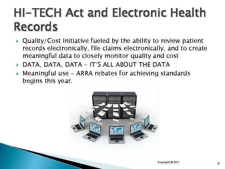 HI-TECH Act and Electronic Health Records Quality/Cost Initiative fueled by the ability to review