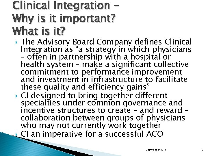 Clinical Integration – Why is it important? What is it? The Advisory Board Company