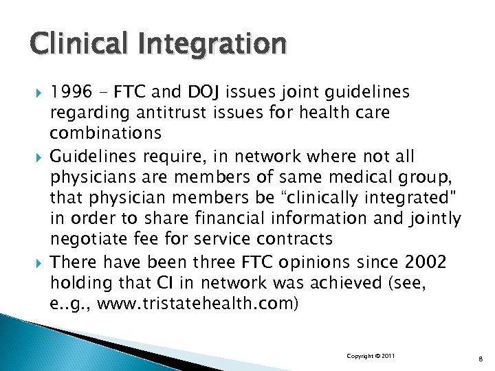Clinical Integration 1996 - FTC and DOJ issues joint guidelines regarding antitrust issues for